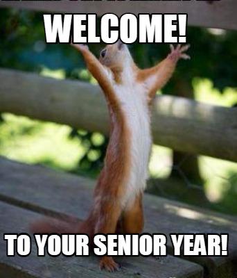 3687360 meme creator welcome! to your senior year! meme generator at