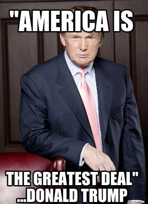 america-is-the-greatest-deal-...donald-trump