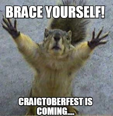 brace-yourself-craigtoberfest-is-coming
