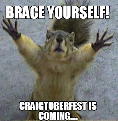 brace-yourself-craigtoberfest-is-coming9