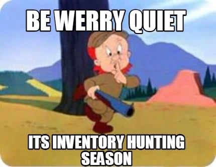 be-werry-quiet-its-inventory-hunting-season
