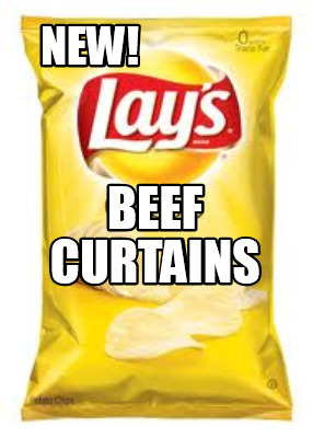 Curtains Ideas beef curtains images : Meme Creator - NEW! BEEF CURTAINS Meme Generator at MemeCreator.org!