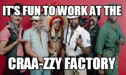 its-fun-to-work-at-the-craa-zzy-factory