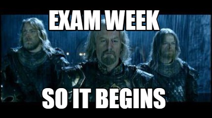 exam-week-so-it-begins