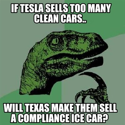 Meme Creator If Tesla Sells Too Many Clean Cars Will