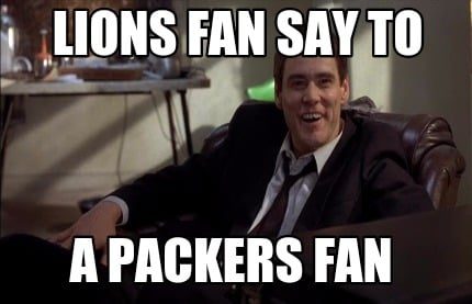 lions-fan-say-to-a-packers-fan