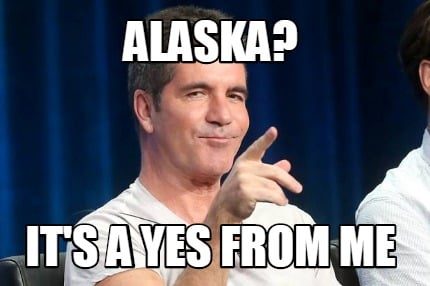 alaska-its-a-yes-from-me