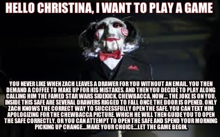 hello-christina-i-want-to-play-a-game-you-never-like-when-zach-leaves-a-drawer-f
