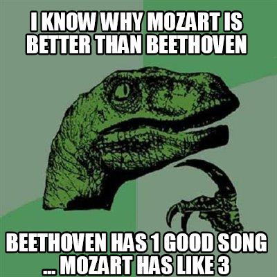 why i like beethoven Ludwig van beethoven  there had never been a piano sonata like the hammerklavier no composer had ever used voices in a symphony, as beethoven.