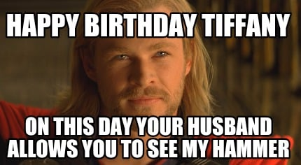 Happy Birthday Tiffany On This Day Your Husband