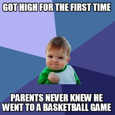... knew he went to a basketball game Meme Generator at MemeCreator.org