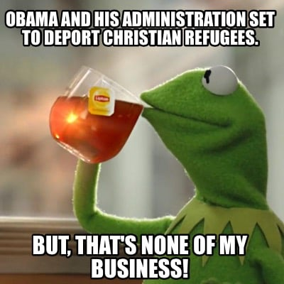 obama-and-his-administration-set-to-deport-christian-refugees.-but-thats-none-of