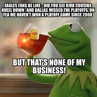 Meme Creator - Eagles fans be like - did you see Kirk ...