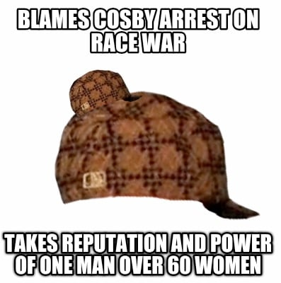 blames-cosby-arrest-on-race-war-takes-reputation-and-power-of-one-man-over-60-wo