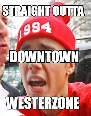 meme creator funny straight outta westerzone downtown meme