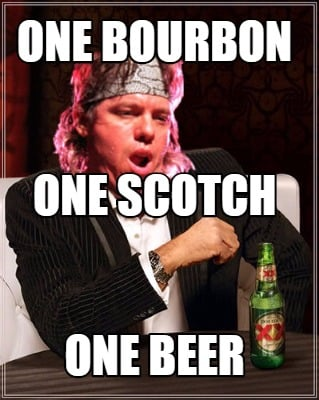 one-bourbon-one-beer-one-scotch