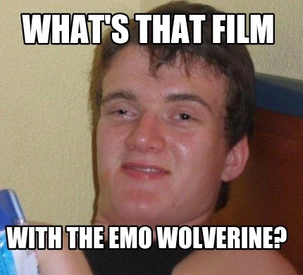 whats-that-film-with-the-emo-wolverine