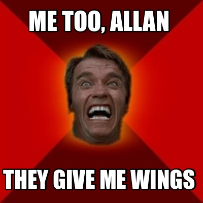 me-too-allan-they-give-me-wings