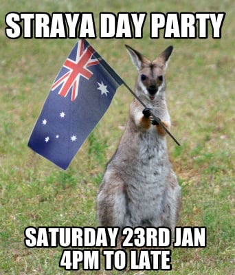 straya-day-party-saturday-23rd-jan-4pm-to-late