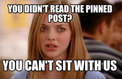 you-didnt-read-the-pinned-post-you-cant-sit-with-us