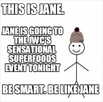 this-is-jane.-be-smart.-be-like-jane-jane-is-going-to-the-jwcs-sensational-super