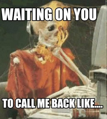 waiting-on-you-to-call-me-back-like