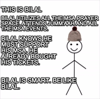 meme creator this is bilal bilal utilizes all the msa prayer space