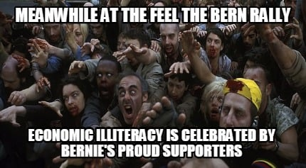 meanwhile-at-the-feel-the-bern-rally-economic-illiteracy-is-celebrated-by-bernie