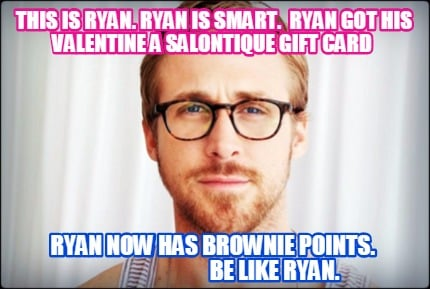Meme Creator Funny This Is Ryan Ryan Is Smart Ryan Got His
