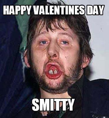 Meme Creator - Funny Happy Valentines Day SMITTY Meme ...