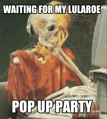waiting-for-my-lularoe-pop-up-party