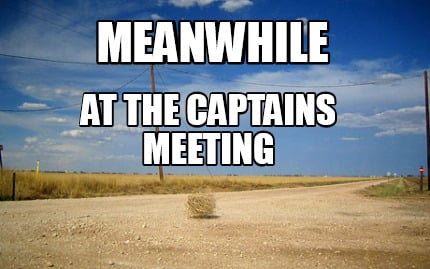 meanwhile-at-the-captains-meeting