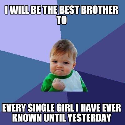 Dating girl older brother meme