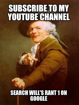 Meme Creator - Subscribe to my YouTube channel Search Will ...