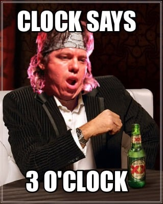 clock-says-3-oclock