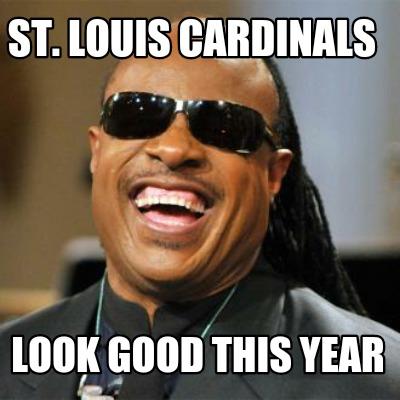3956246 meme creator st louis cardinals look good this year meme