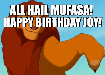 all-hail-mufasa-happy-birthday-joy