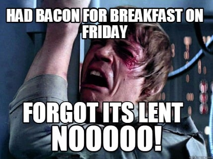 had-bacon-for-breakfast-on-friday-forgot-its-lent