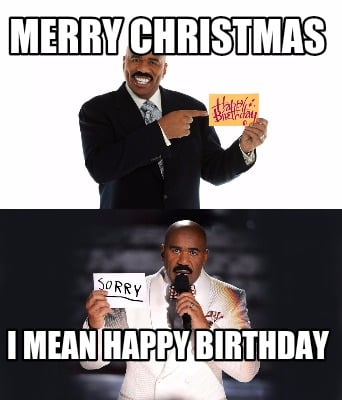 merry-christmas-i-mean-happy-birthday