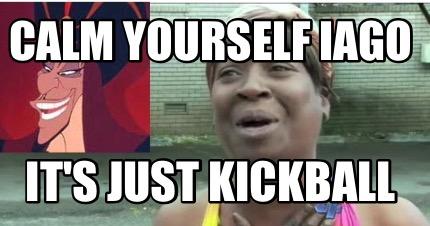 Funny Kickball Meme : Meme creator jafar meme generator at memecreator