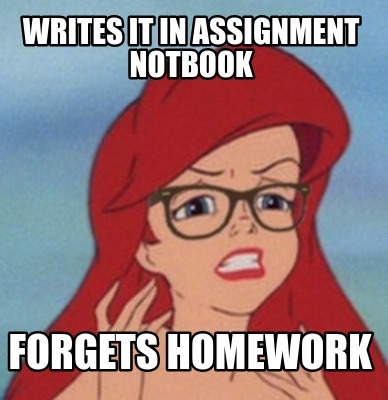 writes-it-in-assignment-notbook-forgets-homework