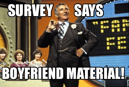Survey Says Meme Meme Creator - Survey ...