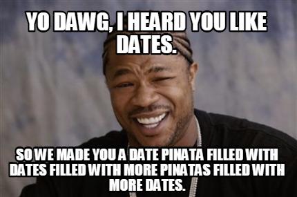unda dawg i like dating
