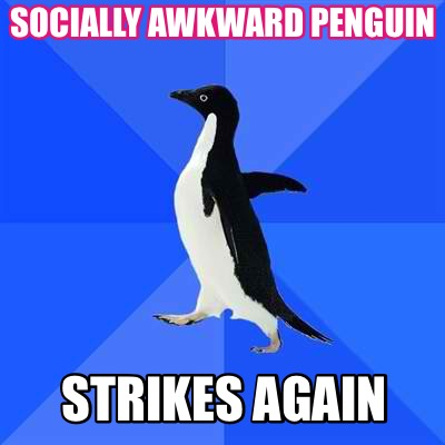 The gallery for --> Socially Awkward Awesome Penguin Template