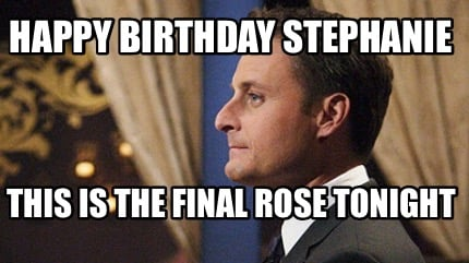 happy-birthday-stephanie-this-is-the-final-rose-tonight3