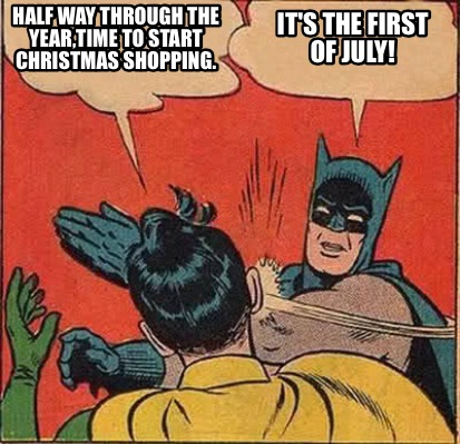 Funny Christmas In July Memes.Meme Creator Funny Half Way Through The Year Time To Start