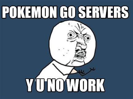 Meme Creator - pokemon go servers y u no work Meme Generator at ...