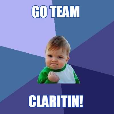 Claritin Clear Meme Meme Creator - GO TEAM...