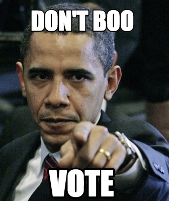 Meme Creator - Don't boo VOTE Meme Generator at MemeCreator.org!