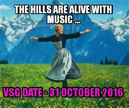 the-hills-are-alive-with-music-...-vsg-date-31-october-2016